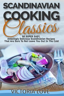 Scandinavian Cooking Classics