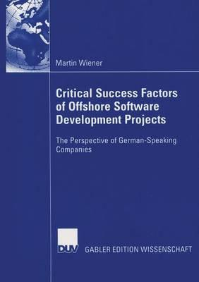Critical Success Factors of Offshore Software Development Projects