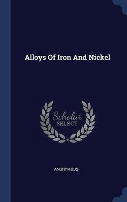 Alloys of Iron and Nickel