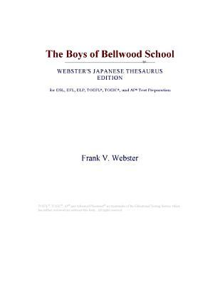 The Boys of Bellwood School (Webster's Japanese Thesaurus Edition)
