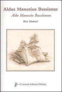 Aldus Manutius Bassianas-Aldo Manunzio Bassianese