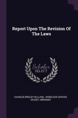 Report Upon the Revision of the Laws