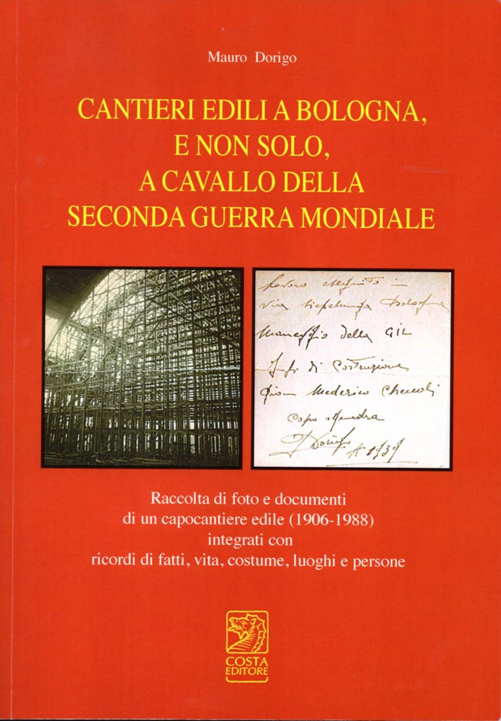 Cantieri edili a Bologna, e non solo, a cavallo della seconda guerra mondiale