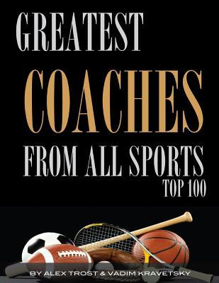 Greatest Coaches From All Sports