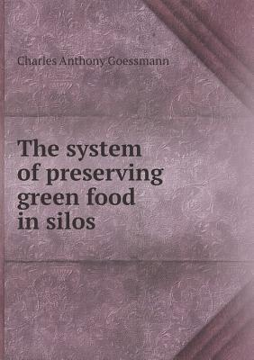 The System of Preserving Green Food in Silos