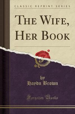 The Wife, Her Book (Classic Reprint)