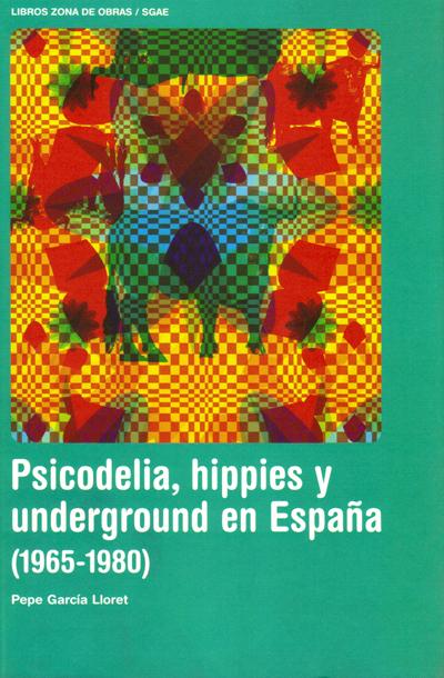 PSICODELIA, HIPPIES Y UNDERGROUND EN ESPAÑA 19