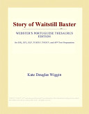 Story of Waitstill Baxter (Webster's Portuguese Thesaurus Edition)