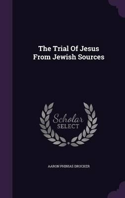 The Trial of Jesus from Jewish Sources