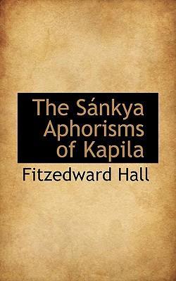 The S Nkya Aphorisms of Kapila