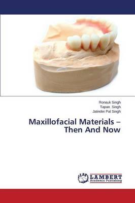 Maxillofacial Materials – Then And Now