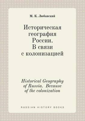 Historical Geography of Russia. Because of the Colonization