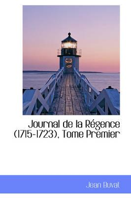 Journal de La R Gence (1715-1723), Tome Premier