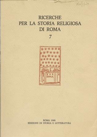 Ricerche per la storia religiosa di Roma Vol.7/1988