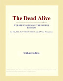 The Dead Alive (Webster's German Thesaurus Edition)