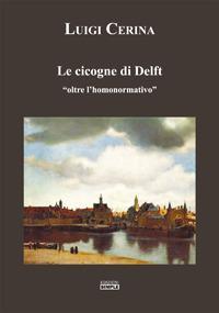 Le cicogne di Delft «oltre l'homonormativo»