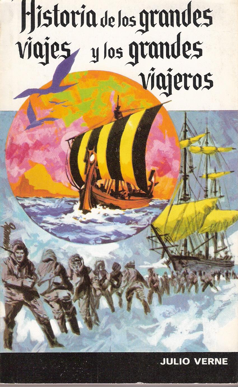 Historia de los grandes viajes y de los grandes viajeros.
