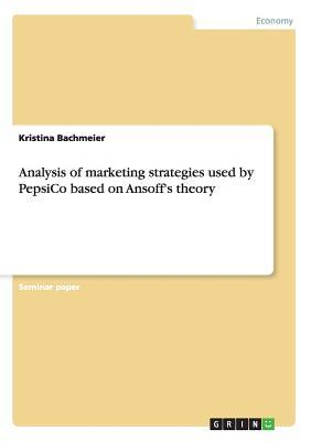 Analysis of marketing strategies used by PepsiCo based on Ansoff's theory