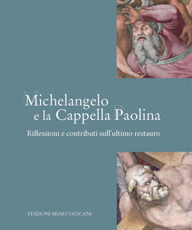 Michelangelo e la Cappella Paolina