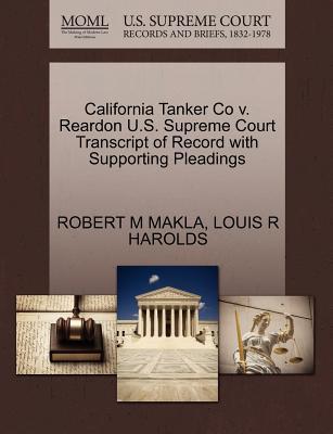 California Tanker Co V. Reardon U.S. Supreme Court Transcript of Record with Supporting Pleadings