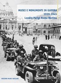 Musei e Monumenti in Guerra 1939-1945