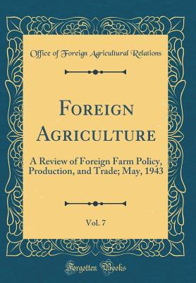 Foreign Agriculture,...