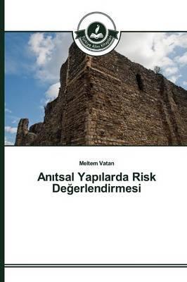 Anıtsal Yapılarda Risk Değerlendirmesi