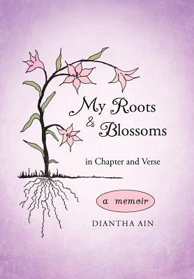 My Roots and Blossoms