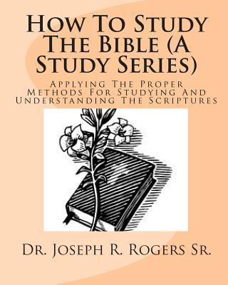 How to Study the Bible a Study Series
