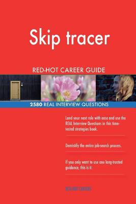 Skip tracer RED-HOT Career Guide; 2580 REAL Interview Questions