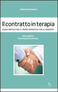Il contratto in terapia. Guida pratica per il primo approccio con il paziente