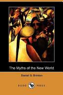 The Myths of the New World (Dodo Press)