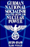 German national socialism and the quest for nuclear power, 1939-1949