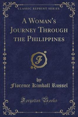 A Woman's Journey Through the Philippines (Classic Reprint)