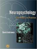 Neuropsychology; From Theory to Practice