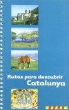 Rutas para descubrir Catalunya