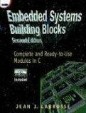 Embedded Systems Building Blocks, Second Edition