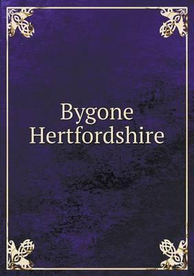 Bygone Hertfordshire