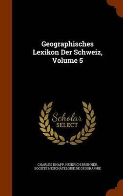 Geographisches Lexikon Der Schweiz, Volume 5