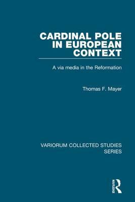 Cardinal Pole in European Context