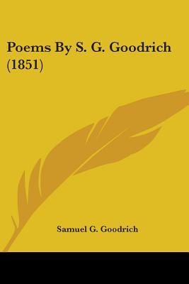 Poems By S. G. Goodr...