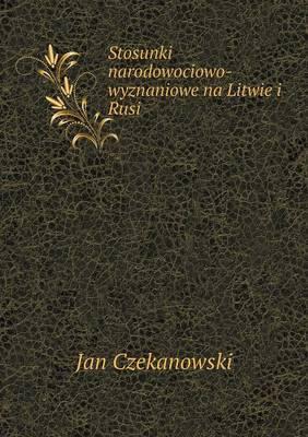 Stosunki Narodowociowo-Wyznaniowe Na Litwie I Rusi