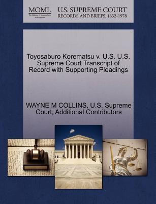 Toyosaburo Korematsu V. U.S. U.S. Supreme Court Transcript of Record with Supporting Pleadings