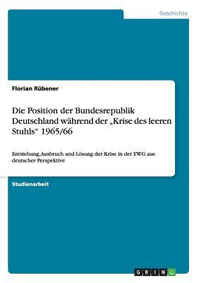 """Die Position der Bundesrepublik Deutschland während der """"Krise des leeren Stuhls"""" 1965/66"""