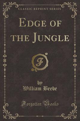 Edge of the Jungle (Classic Reprint)