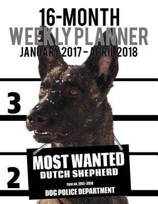 Most Wanted Dutch Shepherd 2017 Weekly Planner