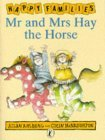 Mr.and Mrs. Hay the Horse