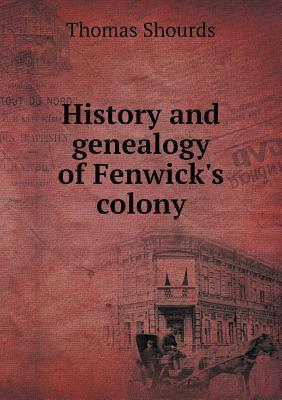 History and Genealogy of Fenwick's Colony