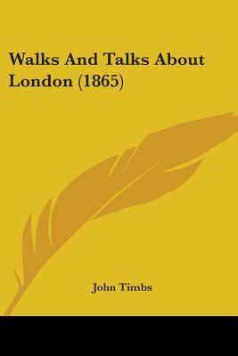 Walks and Talks about London (1865)