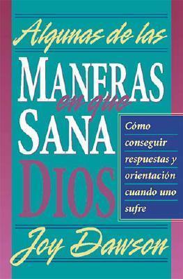 Algunas De Las Maneras En Gue Sana Dios/Some of the Ways of God in Healing